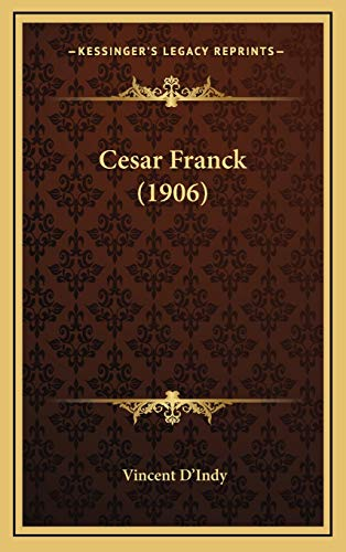 9781168213891: Cesar Franck (1906) (French Edition)