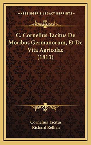 9781168215628: C. Cornelius Tacitus de Moribus Germanorum, Et de Vita Agricolae (1813)