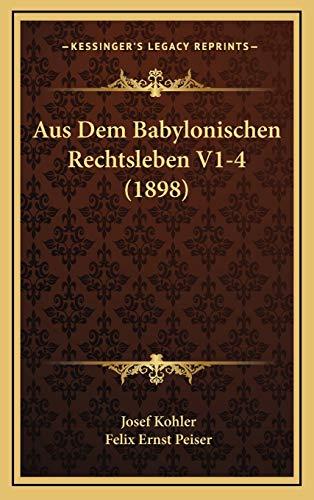 9781168217097: Aus Dem Babylonischen Rechtsleben V1-4 (1898) (German Edition)