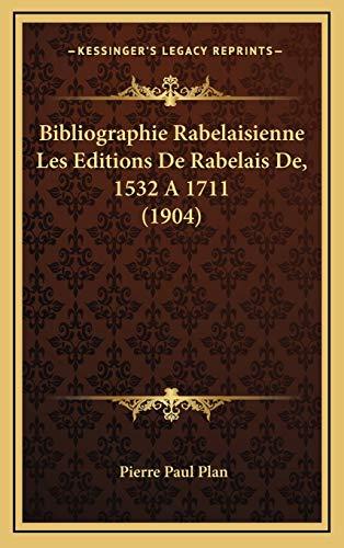 9781168218339: Bibliographie Rabelaisienne Les Editions de Rabelais de, 1532 a 1711 (1904)