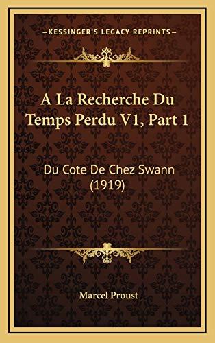 9781168221612: a la Recherche Du Temps Perdu V1, Part 1: Du Cote de Chez Swann (1919)