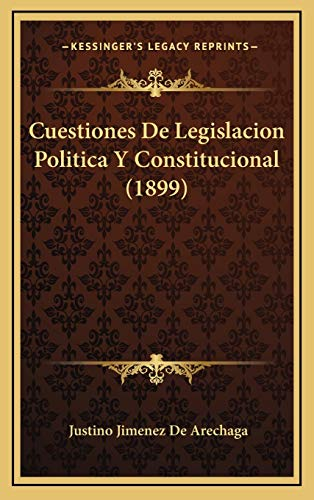 9781168222374: Cuestiones de Legislacion Politica y Constitucional (1899)