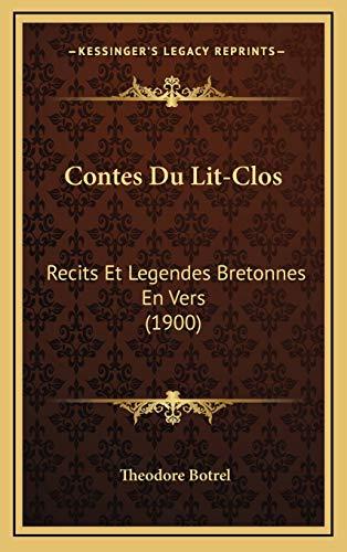 9781168223159: Contes Du Lit-Clos: Recits Et Legendes Bretonnes En Vers (1900) (French Edition)