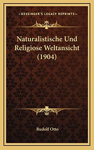 9781168223746: Naturalistische Und Religiose Weltansicht (1904)