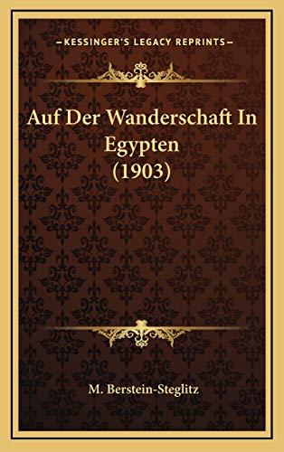 9781168224743: Auf Der Wanderschaft In Egypten (1903) (German Edition)