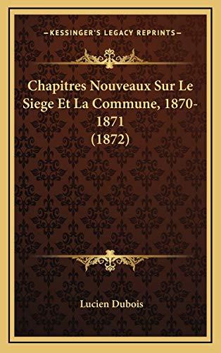 9781168227492: Chapitres Nouveaux Sur Le Siege Et La Commune, 1870-1871 (1872) (French Edition)