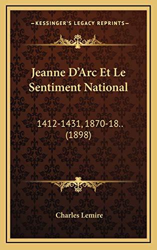 9781168228956: Jeanne D'Arc Et Le Sentiment National: 1412-1431, 1870-18.. (1898) (French Edition)