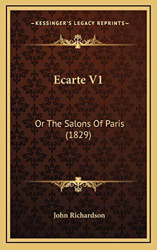 9781168229472: Ecarte V1: Or The Salons Of Paris (1829)