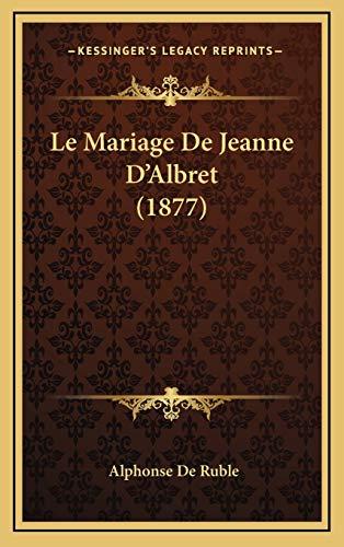 9781168231055: Le Mariage De Jeanne D'Albret (1877) (French Edition)