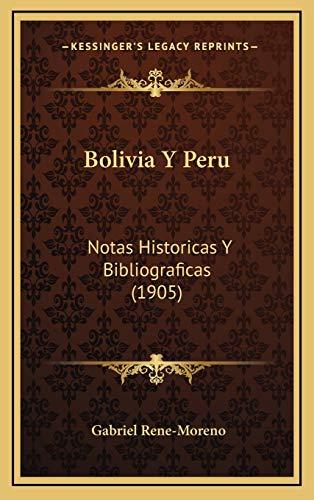 9781168233530: Bolivia Y Peru: Notas Historicas Y Bibliograficas (1905) (Spanish Edition)