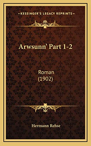 9781168234322: Arwsunn' Part 1-2: Roman (1902) (German Edition)