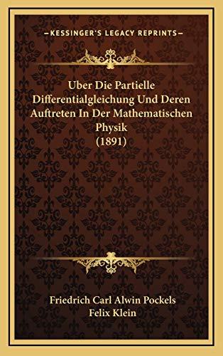 9781168235183: Uber Die Partielle Differentialgleichung Und Deren Auftreten In Der Mathematischen Physik (1891) (German Edition)