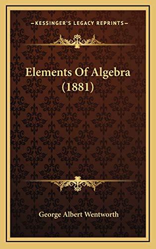 9781168236296: Elements Of Algebra (1881)
