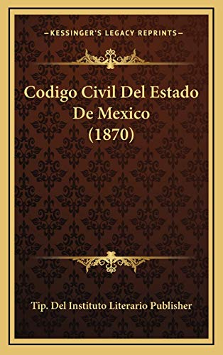 9781168236630: Codigo Civil Del Estado De Mexico (1870) (Spanish Edition)