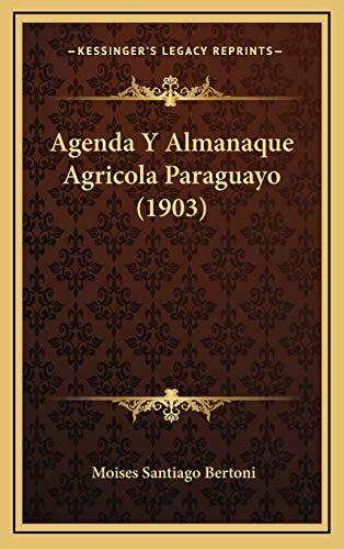 9781168237002: Agenda y Almanaque Agricola Paraguayo (1903)