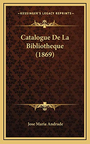 9781168238948: Catalogue De La Bibliotheque (1869) (French Edition)