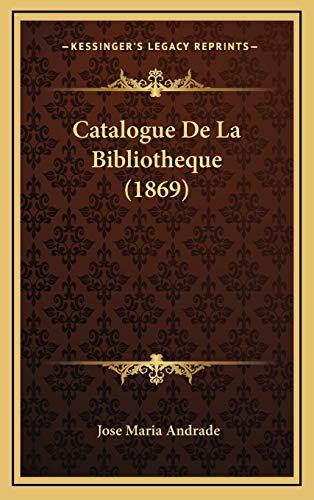 9781168238948: Catalogue De La Bibliotheque (1869) (French Edition)