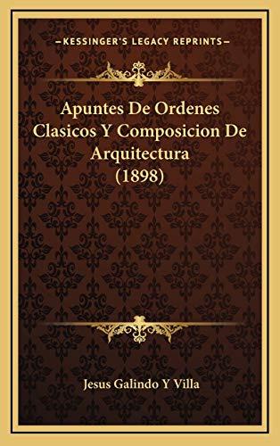 9781168239884: Apuntes de Ordenes Clasicos y Composicion de Arquitectura (1898)
