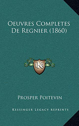 9781168240590: Oeuvres Completes De Regnier (1860) (French Edition)