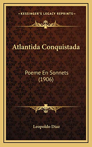 9781168240620: Atlantida Conquistada: Poeme En Sonnets (1906) (French Edition)