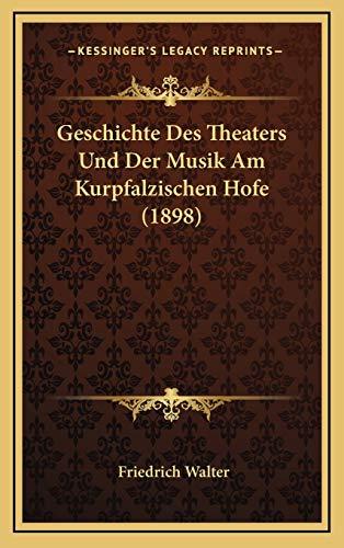 9781168241375: Geschichte Des Theaters Und Der Musik Am Kurpfalzischen Hofe (1898)
