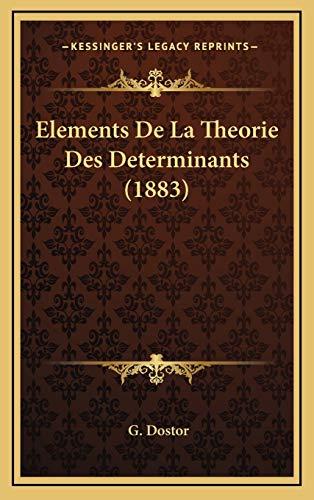 9781168243454: Elements De La Theorie Des Determinants (1883) (French Edition)
