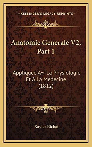 9781168243461: Anatomie Generale V2, Part 1: Appliquee ALa Physiologie Et A La Medecine (1812) (French Edition)