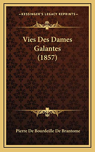 9781168245182: Vies Des Dames Galantes (1857) (French Edition)