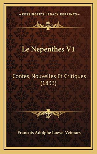 9781168250766: Le Nepenthes V1: Contes, Nouvelles Et Critiques (1833) (French Edition)