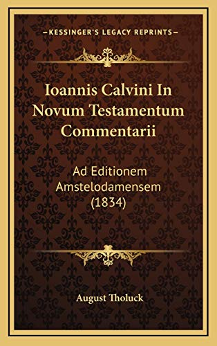 9781168251268: Ioannis Calvini in Novum Testamentum Commentarii: Ad Editionem Amstelodamensem (1834)