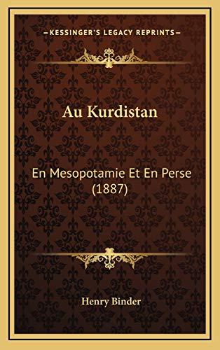 9781168255860: Au Kurdistan: En Mesopotamie Et En Perse (1887) (French Edition)
