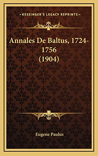 9781168256607: Annales De Baltus, 1724-1756 (1904) (French Edition)