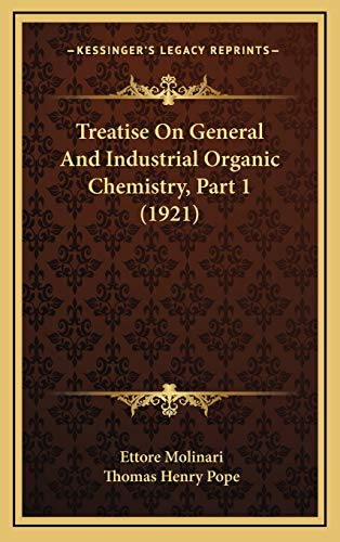 9781168257406: Treatise On General And Industrial Organic Chemistry, Part 1 (1921)