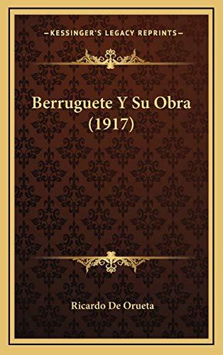 9781168258915: Berruguete y Su Obra (1917)