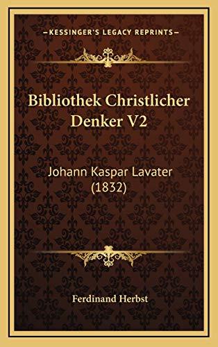 9781168259257: Bibliothek Christlicher Denker V2: Johann Kaspar Lavater (1832)