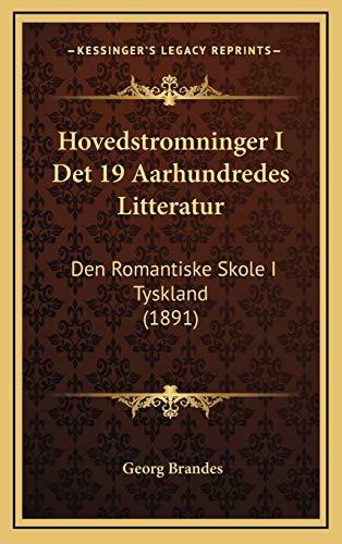 9781168262011: Hovedstromninger I Det 19 Aarhundredes Litteratur: Den Romantiske Skole I Tyskland (1891) (Danish Edition)