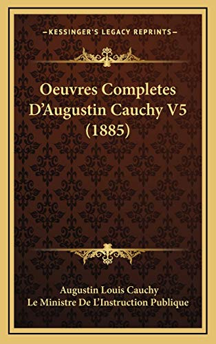 9781168263254: Oeuvres Completes D'Augustin Cauchy V5 (1885) (French Edition)