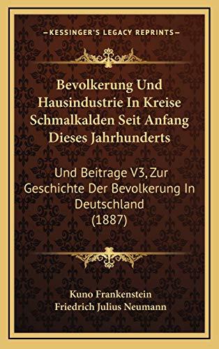 9781168265920: Bevolkerung Und Hausindustrie in Kreise Schmalkalden Seit Anfang Dieses Jahrhunderts: Und Beitrage V3, Zur Geschichte Der Bevolkerung in Deutschland (1887)