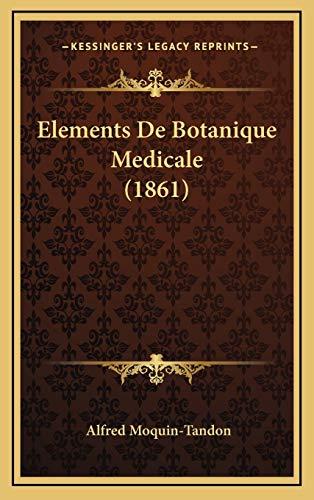 9781168270108: Elements De Botanique Medicale (1861) (French Edition)