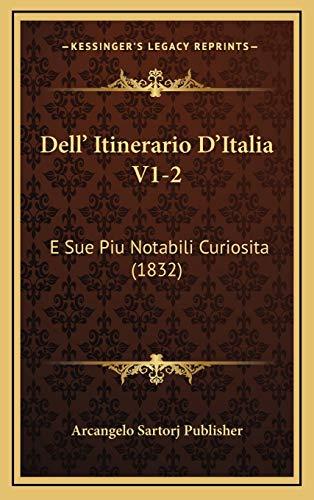 9781168270429: Dell' Itinerario D'Italia V1-2: E Sue Piu Notabili Curiosita (1832) (Italian Edition)