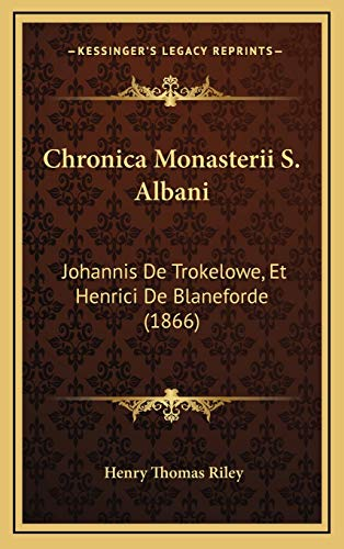 9781168274281: Chronica Monasterii S. Albani: Johannis De Trokelowe, Et Henrici De Blaneforde (1866) (Latin Edition)