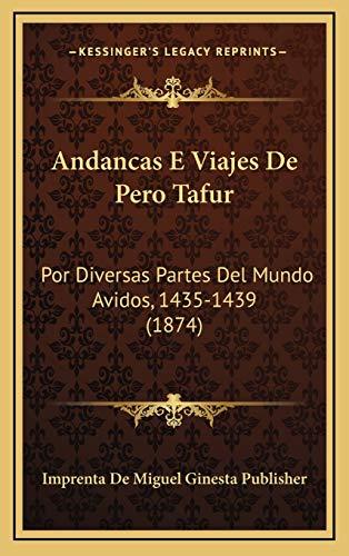 9781168277206: Andancas E Viajes de Pero Tafur: Por Diversas Partes del Mundo Avidos, 1435-1439 (1874)