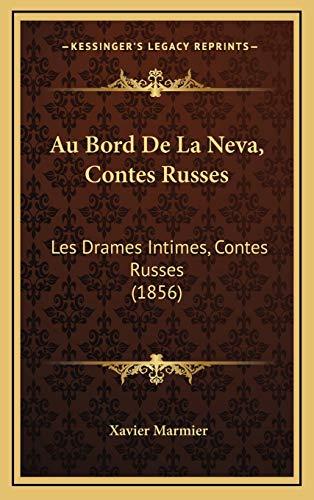 9781168277343: Au Bord de La Neva, Contes Russes: Les Drames Intimes, Contes Russes (1856)