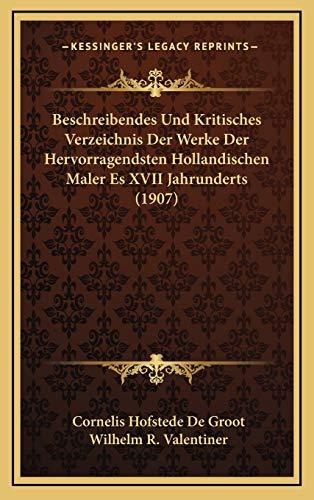 9781168278715: Beschreibendes Und Kritisches Verzeichnis Der Werke Der Hervorragendsten Hollandischen Maler Es XVII Jahrunderts (1907) (German Edition)