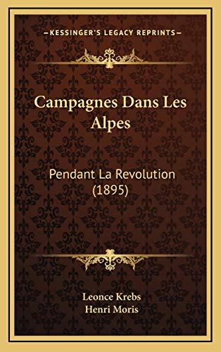 9781168280244: Campagnes Dans Les Alpes: Pendant La Revolution (1895) (French Edition)