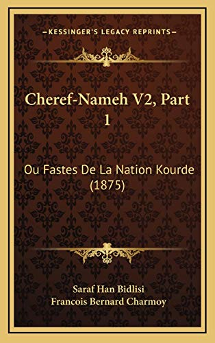 9781168281067: Cheref-Nameh V2, Part 1: Ou Fastes de La Nation Kourde (1875)