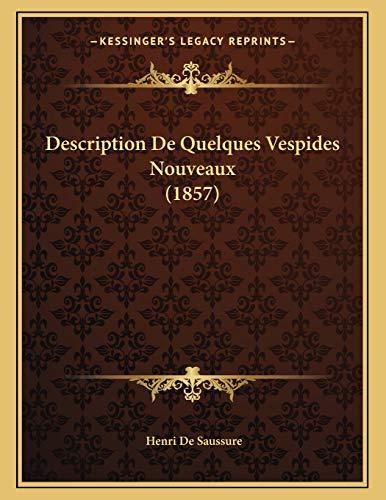 9781168283276: Description De Quelques Vespides Nouveaux (1857) (French Edition)