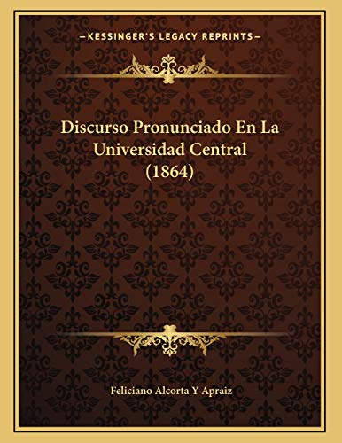 9781168286017: Discurso Pronunciado En La Universidad Central (1864)