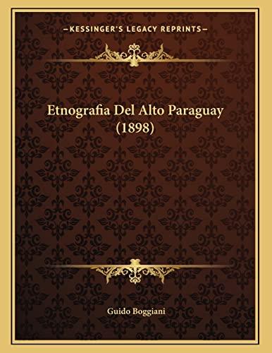 9781168286130: Etnografia Del Alto Paraguay (1898) (Spanish Edition)