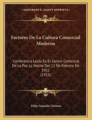 9781168288288: Factores de La Cultura Comercial Moderna: Conferencia Leida En El Centro Comercial de La Paz La Noche del 11 de Febrero de 1911 (1911)